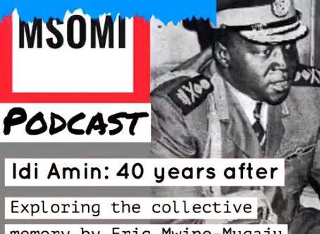 Idi Amin 40 Years later - a podcast