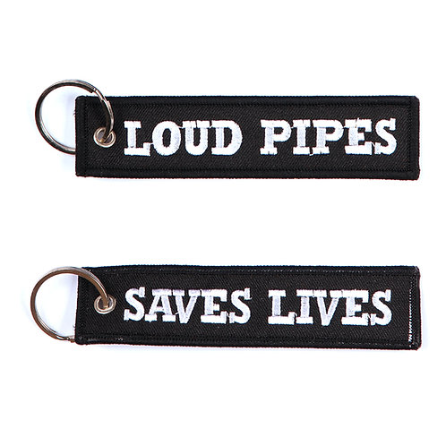 Key Ring 'Loud Pipes Saves Lives'
