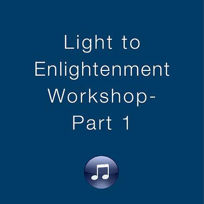 Light to Enlightenment Workshop