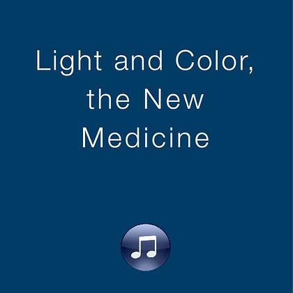 Light & Color, The New Medicine