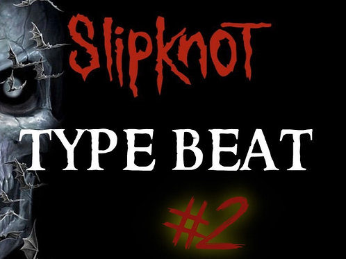 Slipknot Type Beat #2