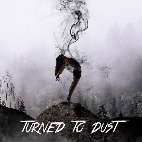 Turned To Dust
