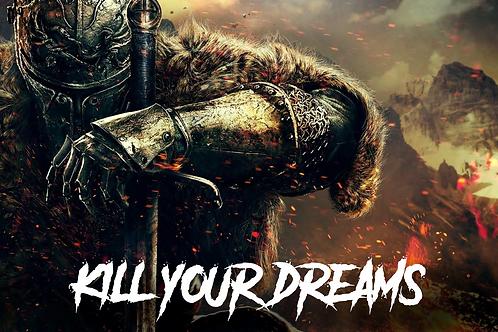 Kill Your Dreams