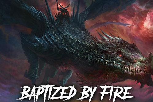 Baptized By Fire