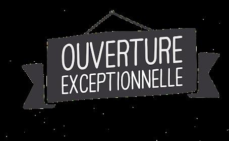 Ouverture Exceptionnelle 🎅