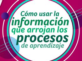 Cómo usar la información que arrojan los procesos de aprendizaje  para predecir el éxito en la vida