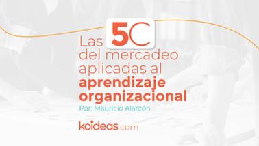 Las 5C del mercadeo aplicadas al aprendizaje organizacional