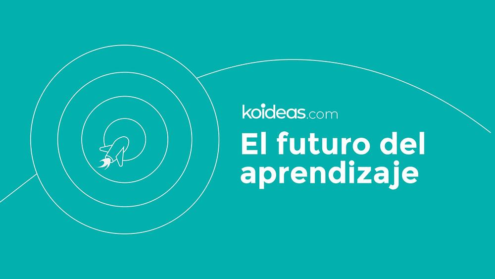 Koideas: El futuro del aprendizaje