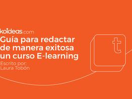 Guía para redactar de manera exitosa un curso E-learning
