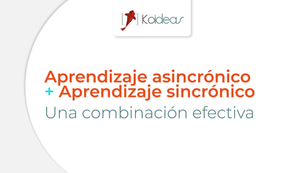 Aprendizaje asincrónico + Aprendizaje sincrónico: una combinación efectiva