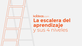 La escalera del aprendizaje y sus 4 niveles