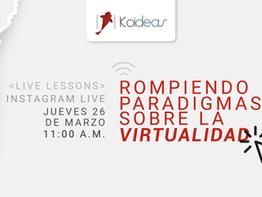 [LIVE LESSONS] Rompiendo paradigmas sobre la virtualidad