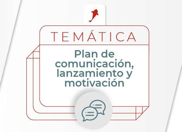 Plan de comunicación, lanzamiento y motivación