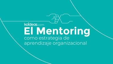 El Mentoring como estrategia de aprendizaje organizacional