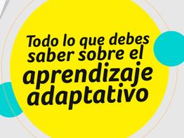 Todo lo que debes saber sobre el aprendizaje adaptativo