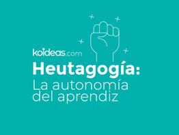 Heutagogía: la autonomía del aprendiz