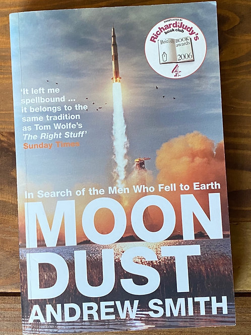 Moondust: In Search of the Men Who Fell to Earth - Andrew Smith