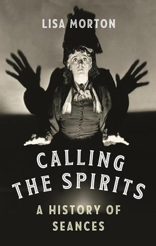Calling The Spirits by Lisa Morton