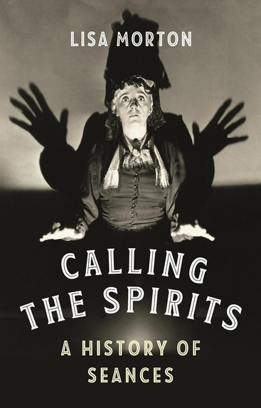 Calling The Spirits by Lisa Morton
