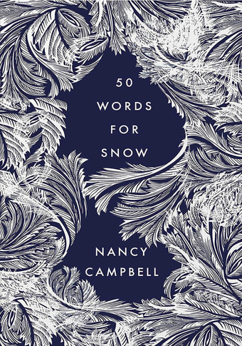 Fifty Words For Snow by Nancy Campbell