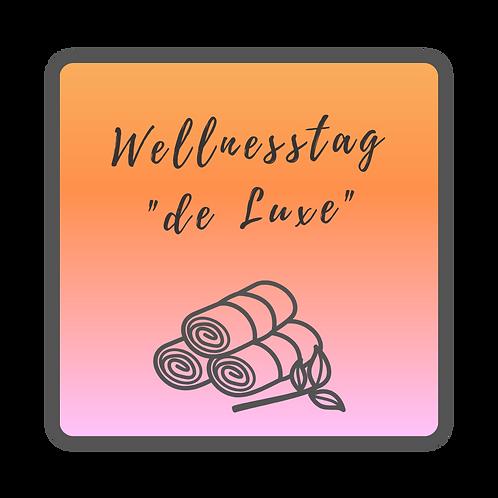 """Wellnesstag """"de Luxe"""""""