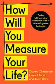 Book Review #18 - How Will You Measure Your Life