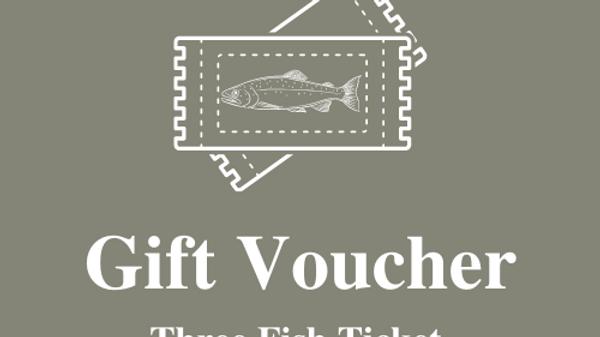 Gift Voucher - Three Fish Ticket