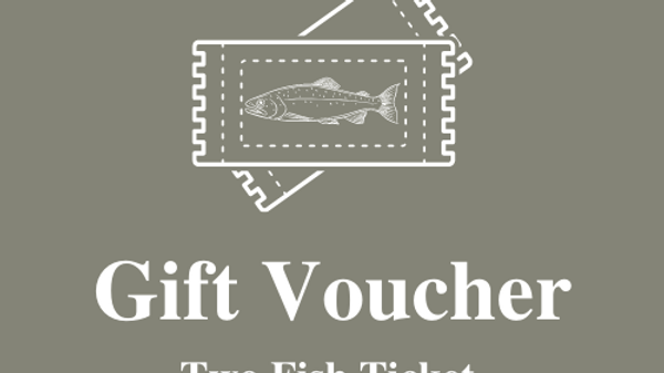 Gift Voucher - Two Fish Ticket