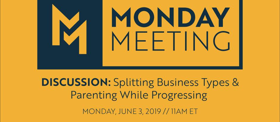 June 3rd, 2019 | Splitting Business Types & Parenting While Progressing