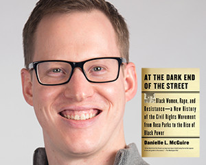 """Staff Picks: Matty reviews """"At the Dark End of the Street"""" by Danielle L. McGuire"""