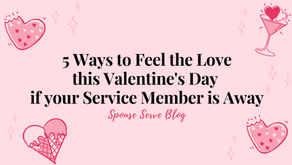 5 Ways to Feel the Love this Valentine's Day if your Service Member is Away