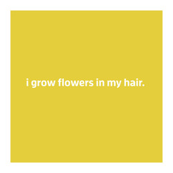 Poem: I Grow Flowers in my Hair