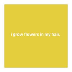 Poem: I Grow Flowers in my Hair