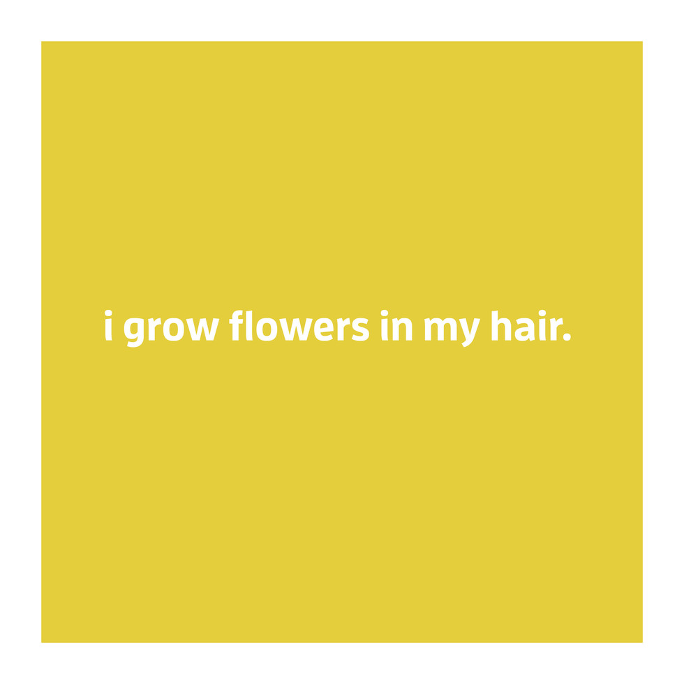 I Grow Flowers In My Hair Image.jpg
