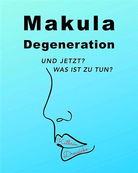 Makuladegeneration: und jetzt? was ist zu tun?