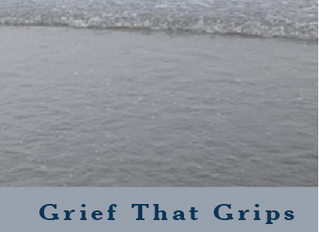 Grief That Grips The Heart