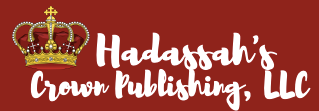 New Titles and Event Announced by Hadassah's Crown Publishing, LLC