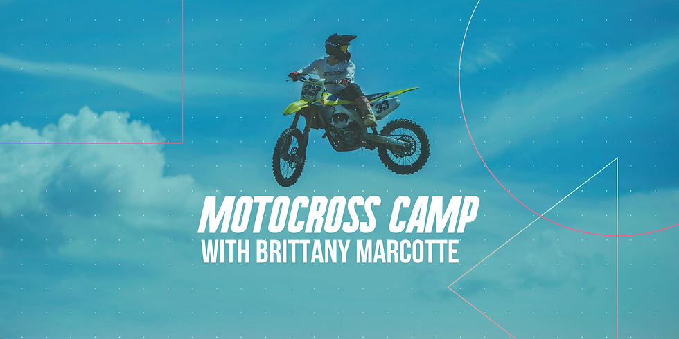Motocross Camp with Brittany Marcotte