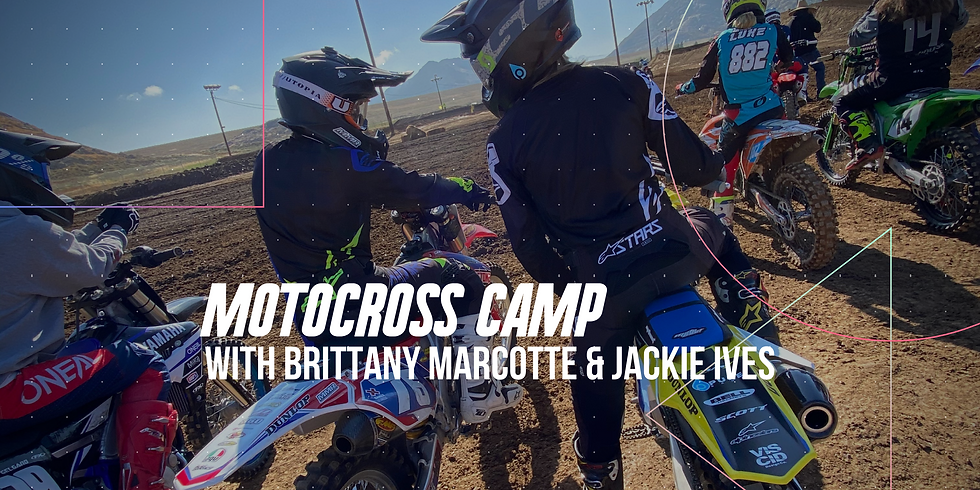 Motocross Camp with Brittany Marcotte & Jackie Ives