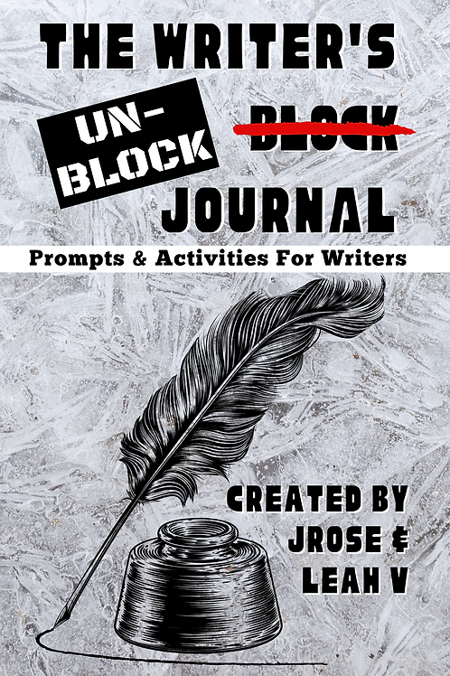 The Unblock Journal: Prompts & Activities for Writers