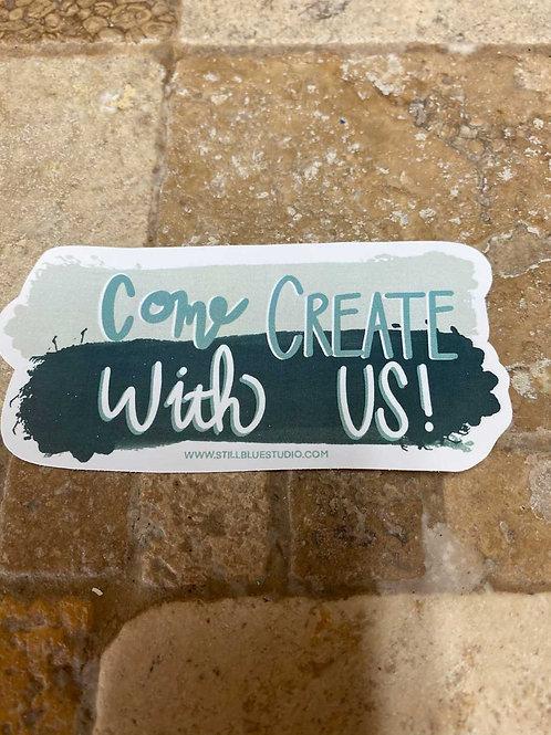 Sticker - Come Create with us!
