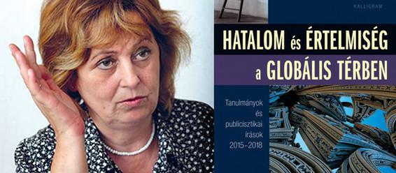 """Szalai Erzsébet: """"Hatalom és értelmiség a globális térben"""""""
