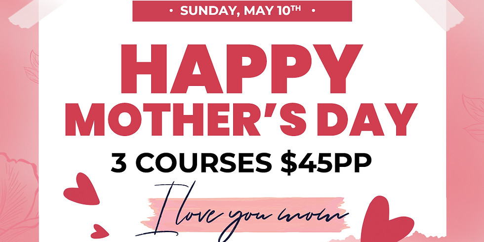 Mother's Day 3 Course Meal