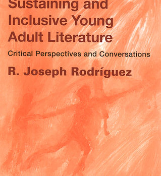 Teaching Culturaly Sustaining and Inclusive Young Adult Literature by Dr. Joseph Rodriguez