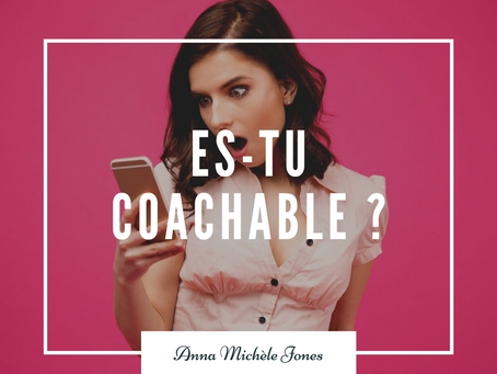 Es-tu coachable ?