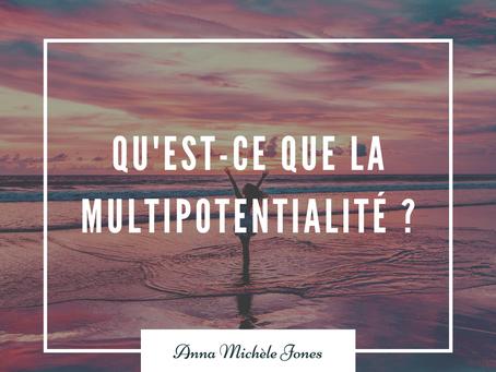 Qu'est-ce que la multipotentialité ?