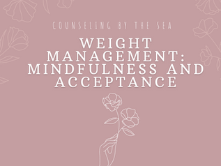 Weight Management: Mindfulness and Acceptance
