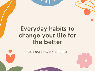 Everyday Habits to Change your Life for the Better