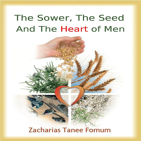 The Sower, The Seed and the Heart of Men