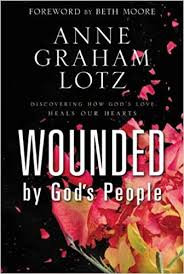 Wounded by God's people:Discovering how God's love heals our hearts